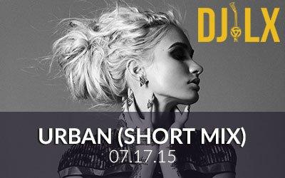 Urban (Short Mix) 07.17.15