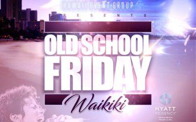 Old School Friday – Hyatt Regency Waikiki Beach Resort and Spa.